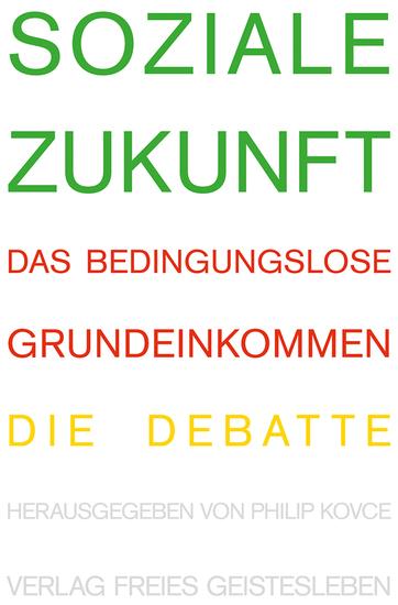 Soziale Zukunft - Das bedingungslose Grundeinkommen Die Debatte - cover