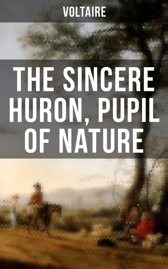 The Sincere Huron Pupil of Nature - Religious Satire - cover