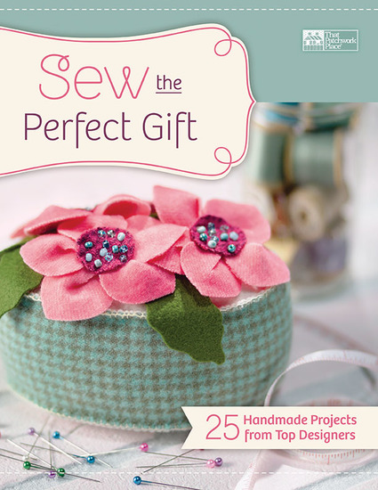 Sew the Perfect Gift - 25 Handmade Projects from Top Designers - cover
