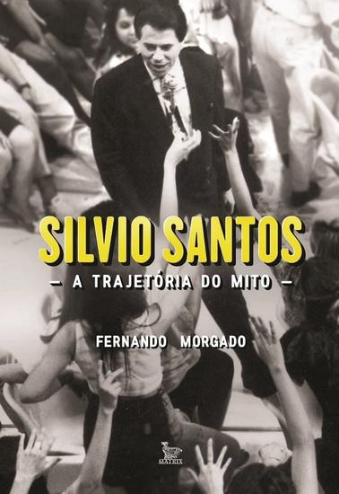 Silvio Santos a trajetória do mito - cover