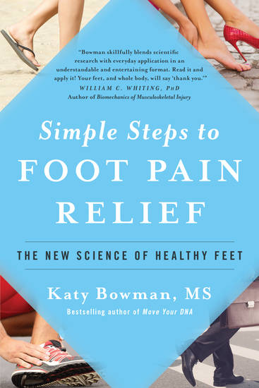 Simple Steps to Foot Pain Relief - The New Science of Healthy Feet - cover