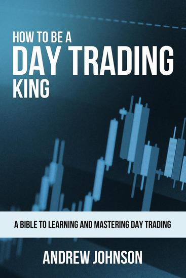How to be a Day Trading King - How To Be A Trading King #1 - cover