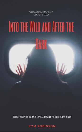 Into the Wild and After the Dark - cover