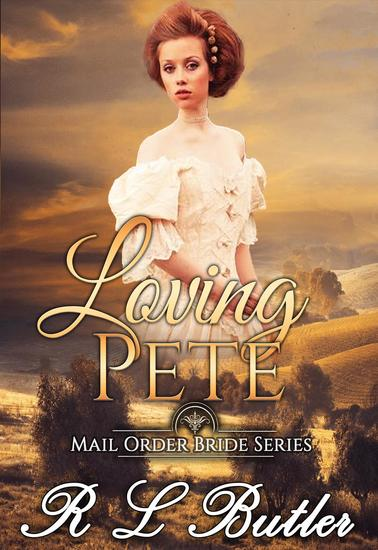 Loving Pete - Mail Order Bride Series #3 - cover