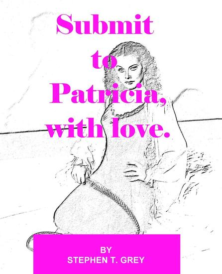 Submit to patricia with love - cover