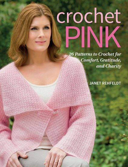 Crochet Pink - 26 Patterns to Crochet for Comfort Gratitude and Charity - cover
