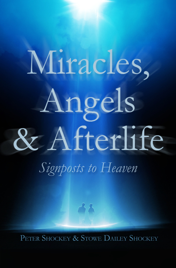 Miracles Angels & Afterlife - Signposts to Heaven - cover