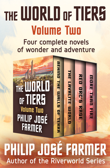 The World of Tiers Volume Two - Behind the Walls of Terra The Lavalite World Red Orc's Rage and More Than Fire - cover