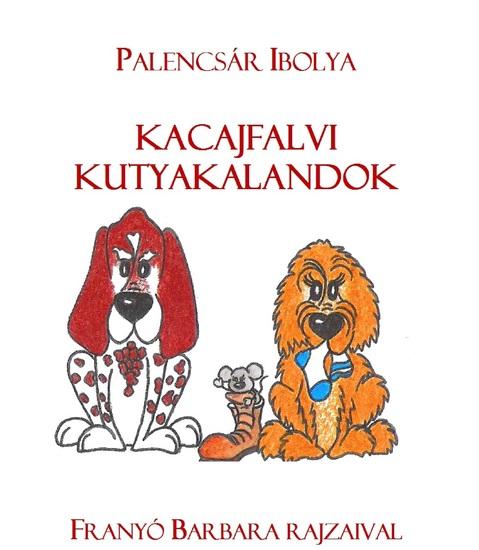 Kacajfalvi kutyakalandok - 1 könyv - cover