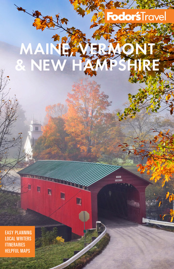 Fodor's Maine Vermont & New Hampshire - with the Best Fall Foliage Drives & Scenic Road Trips - cover