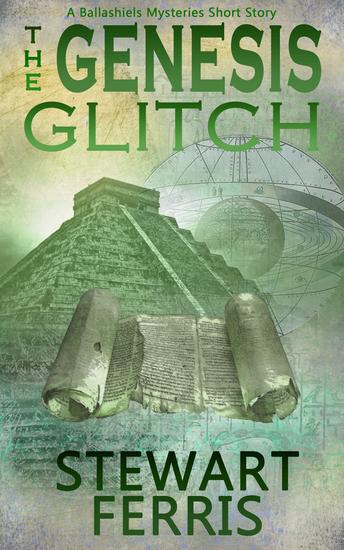 The Genesis Glitch - A Ballashiels Mysteries short story - cover