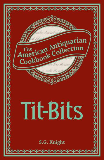 Tit-Bits - How to Prepare a Nice Dish at a Moderate Expense - cover