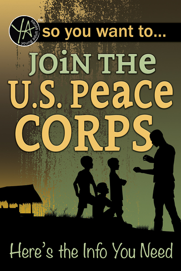 So You Want to… Join the US Peace Corps - Here's the Info You Need - cover