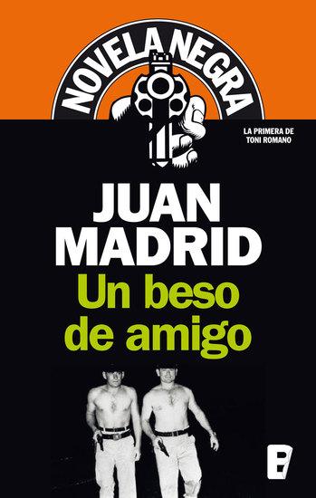 Un beso de amigo - 1ª Novela Toni Romano (Serie Novela Negra) - cover