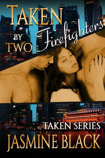 Taken by Two Firefighters - Taken - cover