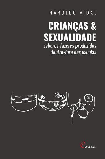 Crianças e sexualidade - saberes-fazeres produzidos dentro-fora da escola - cover