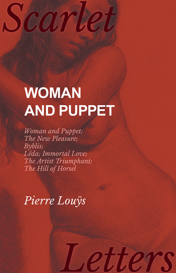 Woman and Puppet - Woman and Puppet; The New Pleasure; Byblis; Lêda; Immortal Love; The Artist Triumphant; The Hill of Horsel - cover