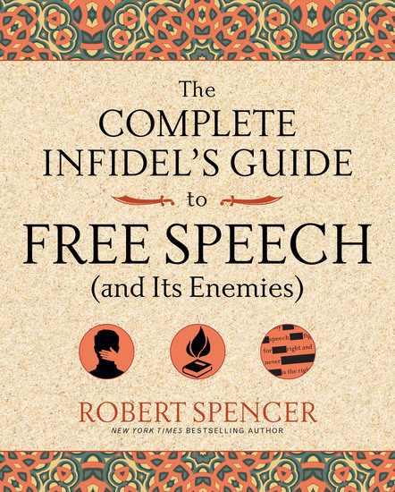 The Complete Infidel's Guide to Free Speech (and Its Enemies) - cover