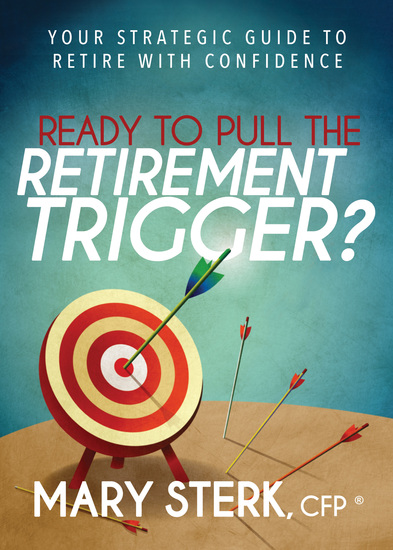 Ready to Pull the Retirement Trigger? - Your Strategic Guide to Retire With Confidence - cover