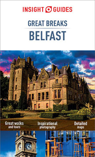 Insight Guides Great Breaks Belfast (Travel Guide eBook) - cover