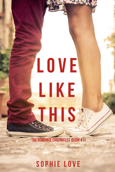 Love Like This (The Romance Chronicles—Book #1) - cover