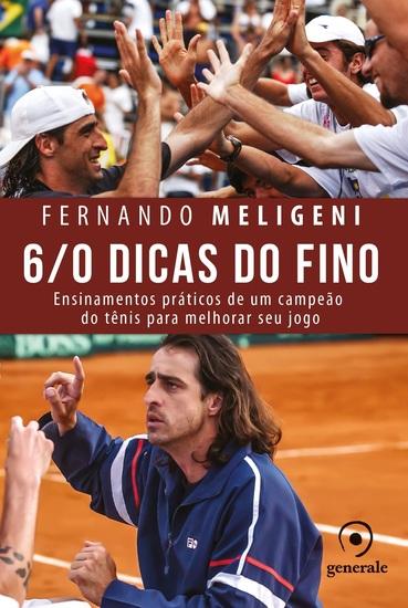 6 0 Dicas do Fino - Ensinamentos práticos de um campeão do tênis para melhorar seu jogo - cover