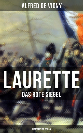 Laurette - Das rote Siegel (Historischer Roman) - Eine Geschichte aus den Napoleonischen Kriegen - cover
