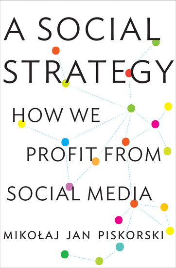 A Social Strategy - How We Profit from Social Media - cover