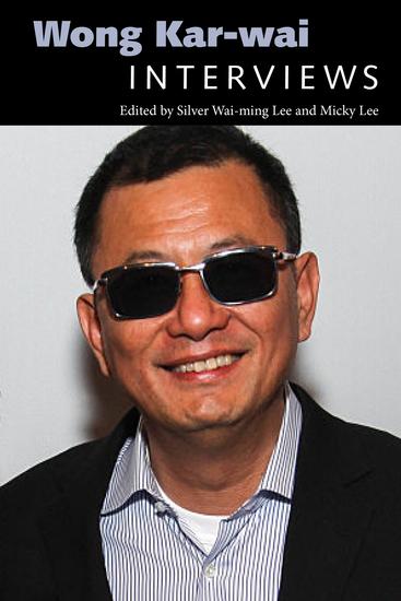 Wong Kar-wai - Interviews - cover