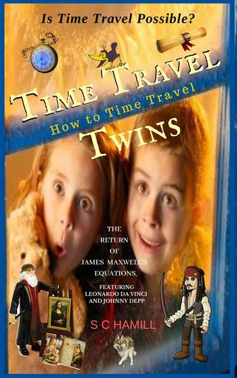 Is Time Travel Possible? Time Travel Twins How to Time Travel The Return of James Maxwell's Equations - cover