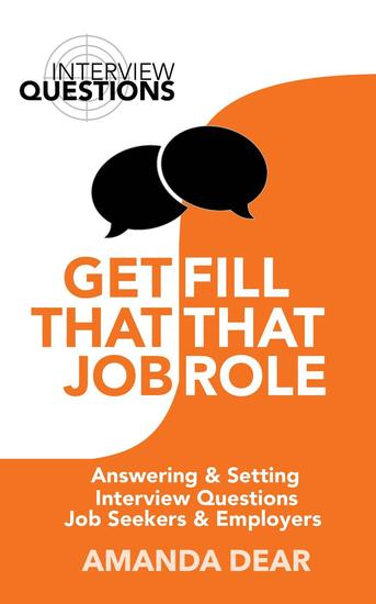Interview Questions - How to ask and answer tough questions in a job interview - Get That Job Fill That Role #3 - cover