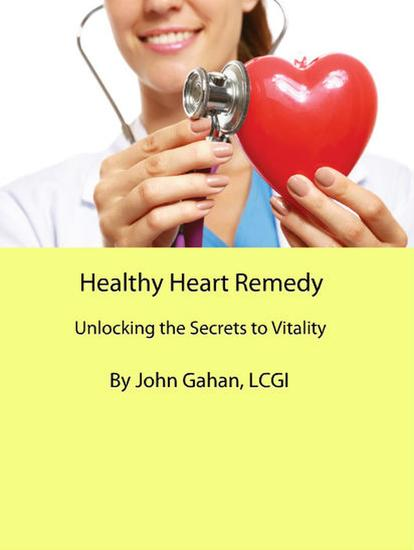 Healthy Heart Remedy: Unlocking the Secrets to Vitality - cover