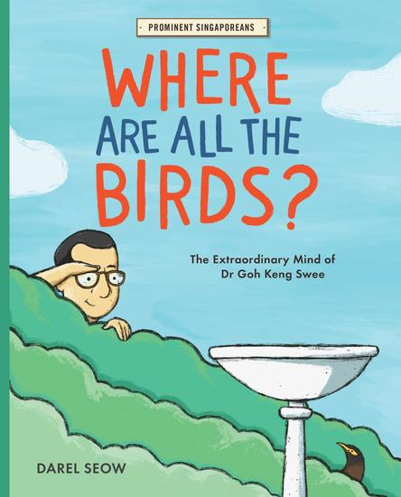 Where Are All the Birds?: The Extraordinary Mind of Dr Goh Keng Swee - cover