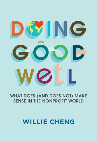 Doing Good Well: What Does (And Does Not) Make Sense in the Nonprofit World - cover