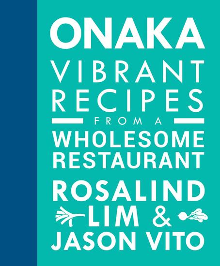 ONAKA: Vibrant Recipes from a Wholesome Restaurant - cover