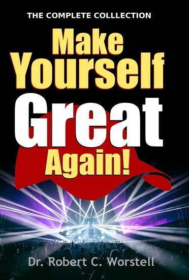 Make Yourself Great Again - Complete Collection - An Introduction to Mindset Stacking(TM) Techniques - cover