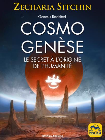 Cosmo Genèse - Genesis Revisited - Les preuves scientifiques de l'existence de la planète cachée à l'origine de l'humanité - cover