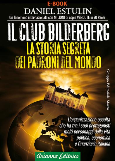 Il Club Bilderberg - La storia segreta dei padroni del mondo - cover