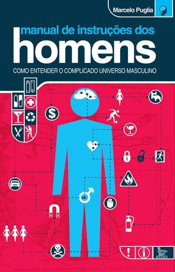 Manual de instruções dos homens - Como entender o complicado universo masculino - cover