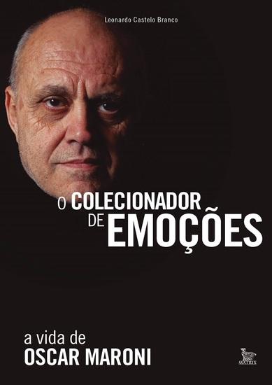 O colecionador de emoções - A vida de Oscar Maroni - cover
