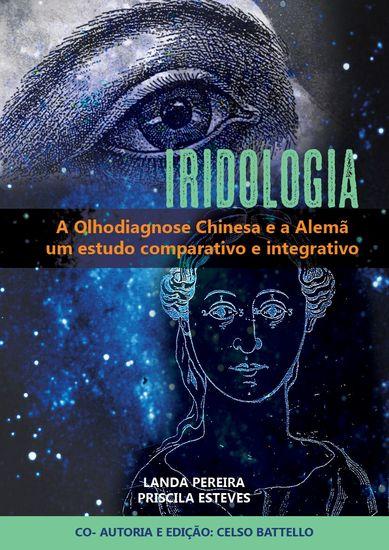 Iridologia - A Olhodiagnose Alemã e a Chinesa - Estudo comparativo e integrativo - cover