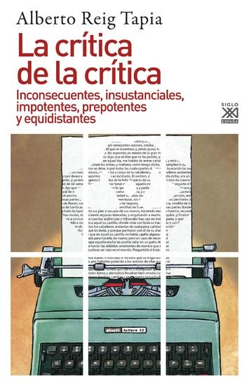 La crítica de la crítica - Inconsecuentes insustanciales impotentes prepotentes y equidistantes - cover