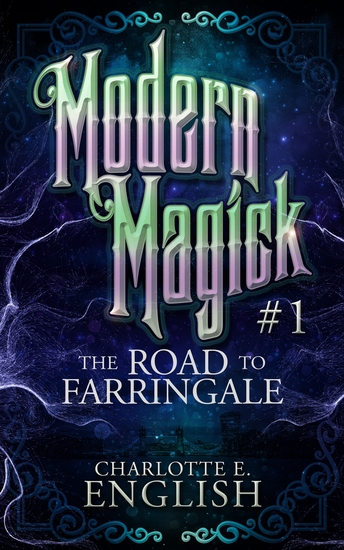 The Road to Farringale - Modern Magick: 1 - cover