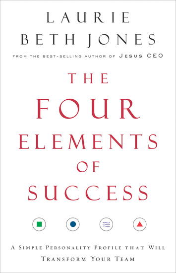 The Four Elements of Success - A Simple Personality Profile that will Transform Your Team - cover