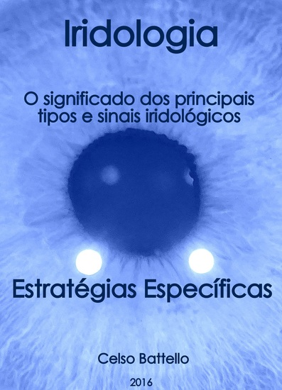 Iridologia - O significado dos principais tipos e sinais iridológicos - Estratégias específicas - cover