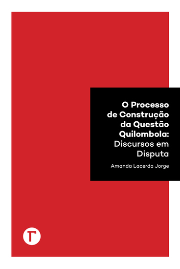 O processo de construção da questão quilombola - discursos em disputa - cover