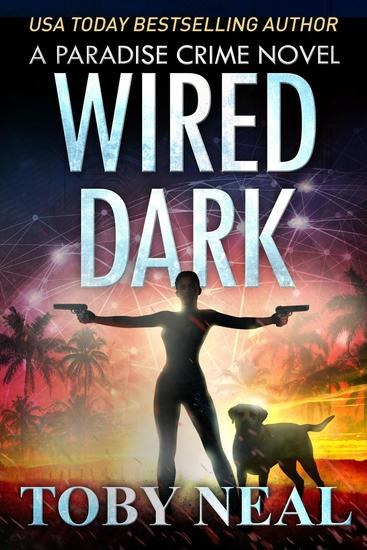 Wired Dark - Paradise Crime Series #4 - cover