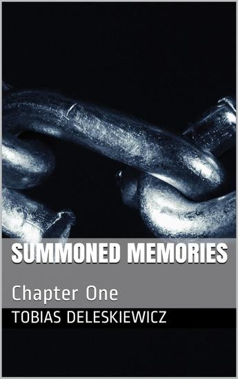 Summoned Memories: Chapter One - Summoned Memories #1 - cover