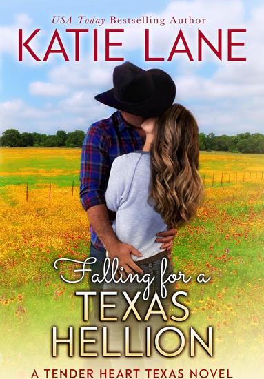 Falling for a Texas Hellion - Tender Heart Texas #3 - cover