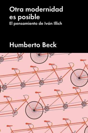 Otra modernidad es posible - El pensamiento de Iván Illich - cover